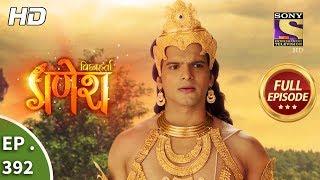 Vighnaharta Ganesh Ep 392 Full Episode 20th February, 2019
