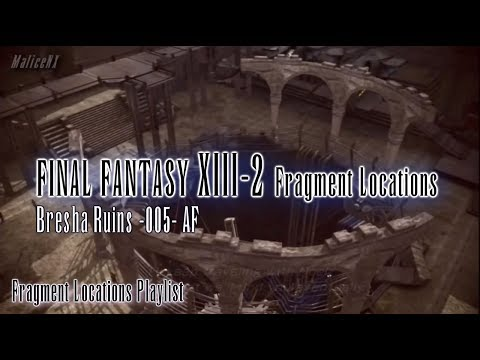Final Fantasy XIII-2 : Fragment Locations - Bresha Ruins 005 AF [8/8]