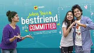 When Your Best Friend Gets Committed | Girl Formula | Chai Bisket