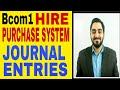 8 # B.com 1 HIRE PURCHASE SYSTEM JOURNAL ENTRIES OF LEDGERS..