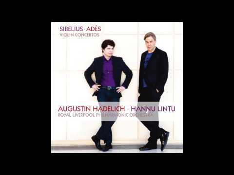 "Thomas Adès Violin Concerto - I. ""Rings"" - Augustin Hadelich, violin; RLPO, Hannu Lintu"