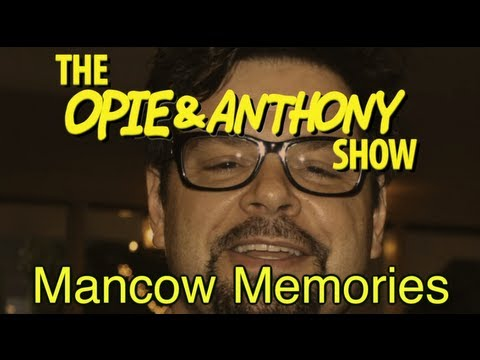 Opie & Anthony: Mancow Memories (2009-2011)