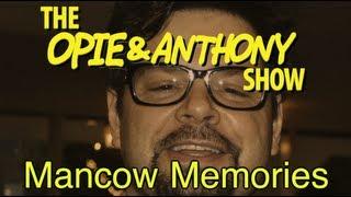 Opie & Anthony: Mancow Memories (2009-2011)