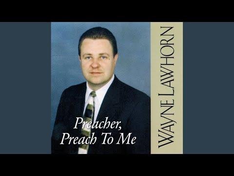 Preacher, Preach to Me by Wayne Lawhorn