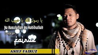 Download Ya Rasulallah Ya Habiballah - Asief Fairuz Cover By FAIRUZ MUSIC Mp3