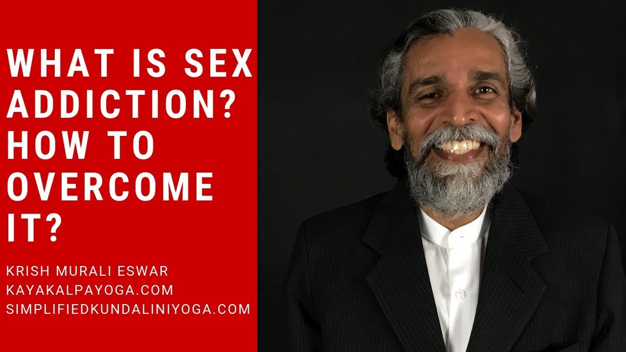 What is Sex Addiction? How to Overcome it Using Yoga?