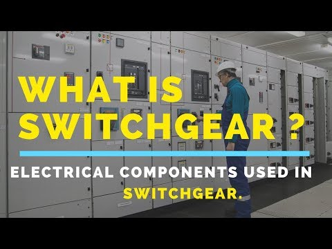 What Is SwitchGear || Components Used In Switchgear