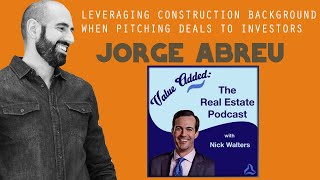 Leveraging Construction Background When Pitching Deals to Investors