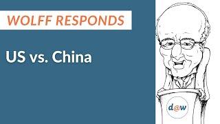 Wolff Responds: U.S. vs China