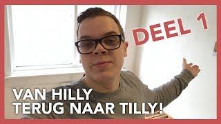 Van HILLY terug naar TILLY! | Deel 1