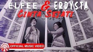 Elfee & Erdysta - Cinta Sejati [Official Music Video HD]