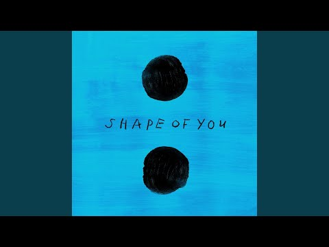 Assita o vídeo Shape Of You de Ed Sheeran
