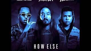 Play How Else (feat. Rich The Kid & ILoveMakonnen)