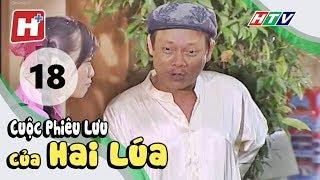 Cuộc Phiêu Lưu Của Hai Lúa - Tập 18 | Phim Tình Cảm Việt Nam Hay Nhất 2017