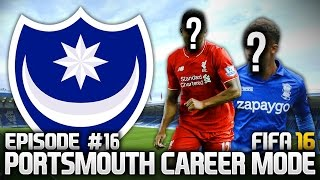 FIFA 16: PORTSMOUTH CAREER MODE #16 - BIG SIGNINGS!!!