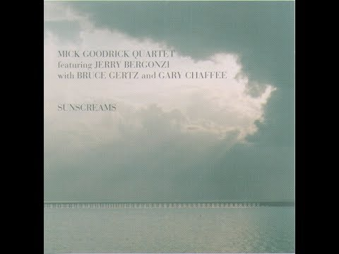 Mick Goodrick Quartet - Sunscreams (1993)