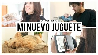 Mi nuevo juguete | Vlog 52
