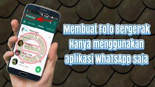 Cara Membuat Foto Bergerak ( Gif ) Di WhatsApp