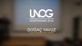 Doğaç Yavuz - Oyun Tasarımı Neye Yarar? | ÜNOG KONFERANS 2018