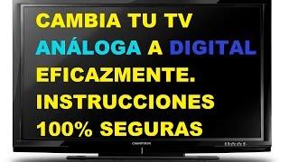 Cambiar TV de análoga a digital (100% seguro y eficáz)
