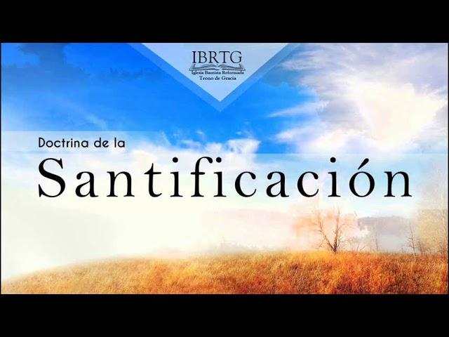 La Santificación - Clase #1 | Ps. Plinio R. Orozco