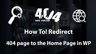 [Better for SEO] How to Redirect your 404 page to the Home Page in WordPress