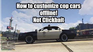 How to customize cop cars in GTA 5 offline NOT CLICKBAIT