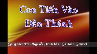 Con Tiến Vào Đền Thánh - Hải Nguyễn