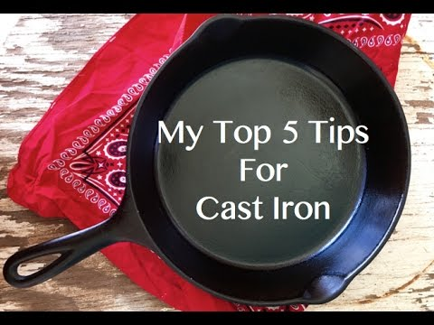 Top 5 Cast Iron Tips