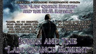 "JONAH and the  ""LAST CHANCE MOMENT"""