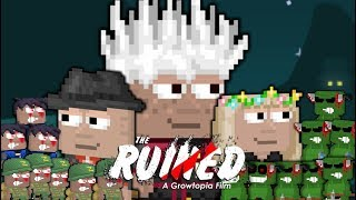 The Ruined (Growtopia Film)