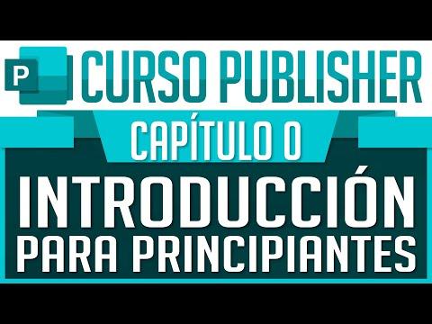 Curso Publisher - Capitulo 0, Introducción para Principiantes