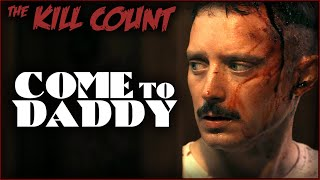 Come to Daddy (2019) KILL COUNT