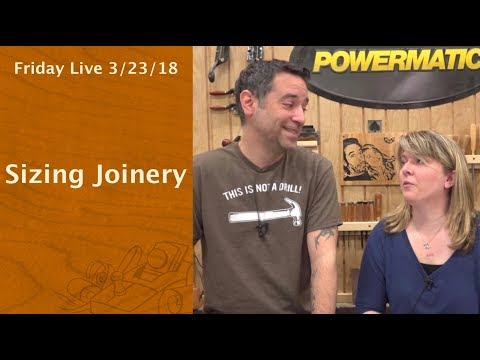 Sizing Joinery - Friday Live!