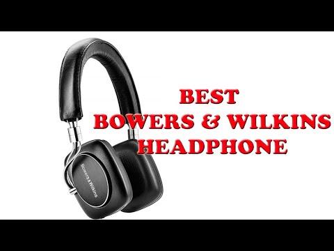 BEST BOWERS & WILKINS HEADPHONES REVIEW IN -2019-2020