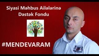 Laçın Məmişov: #MENDEVARAM Siyasi Məhbus Ailələrinə Dəstək Fonduna çevrildi