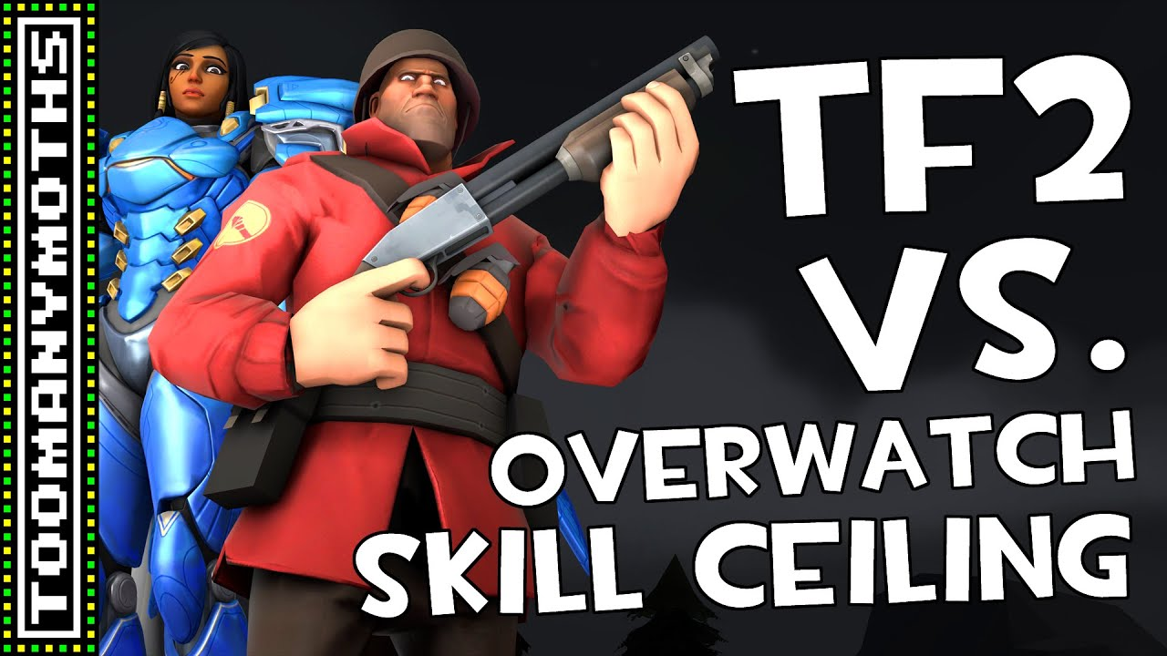 Tf2 Skill Ceiling Vs Overwatch Matpat Game Theory Reaction You