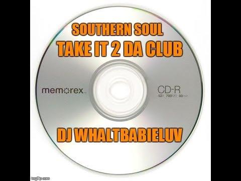 """Southern Soul / Soul Blues / R&B Mix 2015 - """"Take It 2 Da Club"""" (Dj Whaltbabieluv)"""