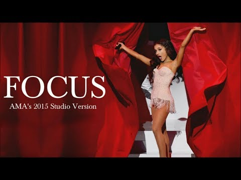 Ariana Grande - Focus (AMA's 2015 Studio Version)