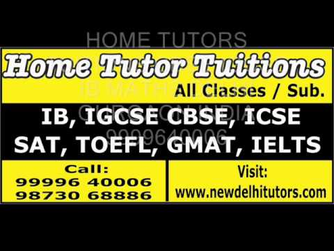 HOME TUTORS TUITIONS TEACHER IN DELHI GURGAON INDIA 9999640006.wmv