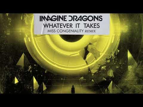 Imagine Dragons, Miss Congeniality   Whatever It Takes Miss Congeniality Remix Audio