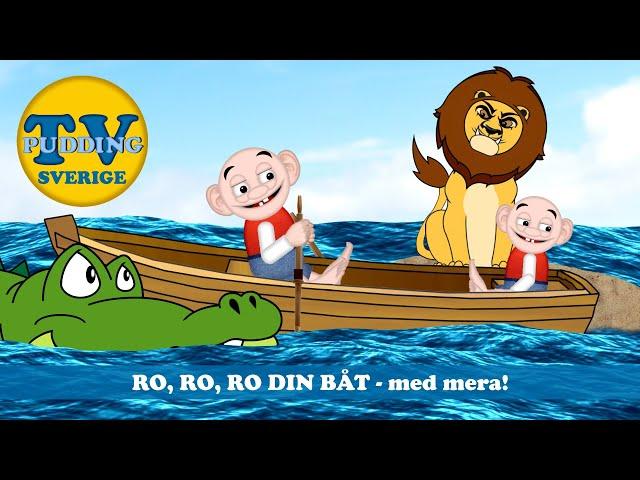 Ro, ro, ro din båt - med mera! | Svenska barnsånger