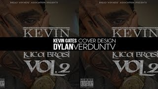 Kevin Gates - Luca Brasi Vol. 2 Mixtape Cover Design (Speed Art) @Dylanverduntv