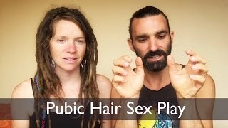 How Pubic Hair Enhances Sex Play || The Joy of Hairy Humans [Educational Video]