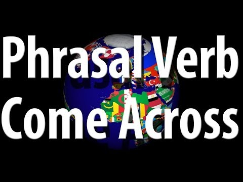 Phrasal Verb - Come Across   Learn English