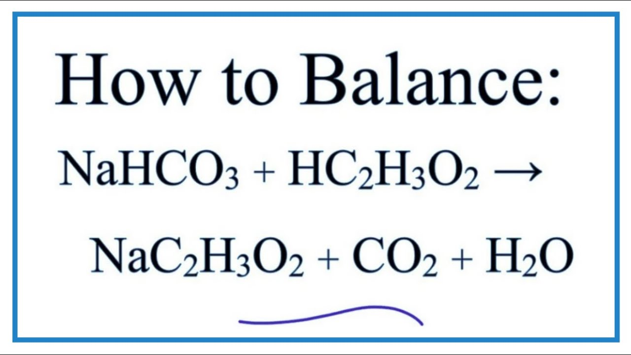 How To Balance Nahco3   Hc2h3o2   Nac2h3o2   Co2   H2o