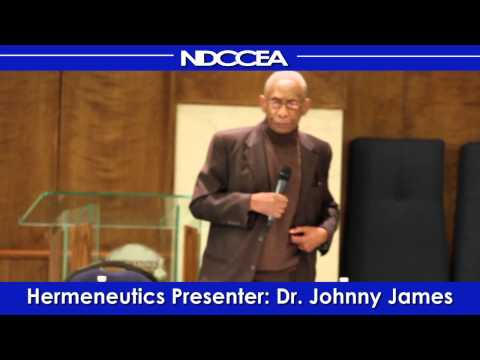 Dr. Johnny James. Subject: Hermeneutics – Interpreting  the Bible pt.2