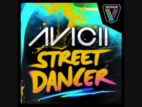 Avicii  Street Dancer HQ