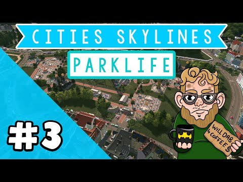 Cities: Skylines: Parklife - Prepping Before The Amusement Park! - Episode 3