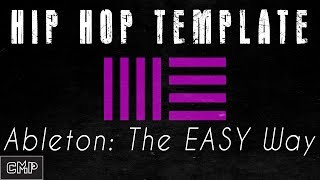Easy Ableton Live Hip Hop and Trap Production Template